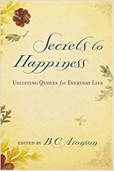 Secrets to happiness uplifting quotes for everyday life