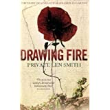 Drawing Fire: The diary of a Great War soldier and artistby Len Smith