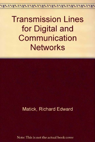 Transmission Lines for Digital and Communication Networks (Transmission Lines And Networks compare prices)