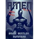 AMEN TO ROT II: ALIEN VIRUS ~ BRYCE BENTLEY SUMMERS