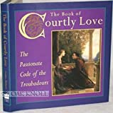 The Book of Courtly Love: The Passionate Code of the Troubadours (0062511157) by Hopkins, Andrea