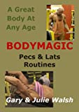 img - for BODYMAGIC - 3 Pecs & Lats Routines (Bodymagic - A Great Body At Any Age) book / textbook / text book