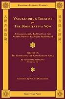 Vasubandhu's Treatise on the Bodhisattva Vow: A Discourse on the Bodhisattva's Vow and the Practices Leading to Buddhahood