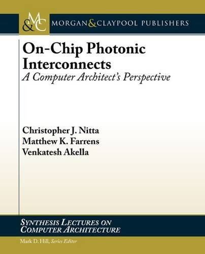 on-chip-photonic-interconnects-a-computer-architects-perspective-synthesis-lectures-on-computer-arch