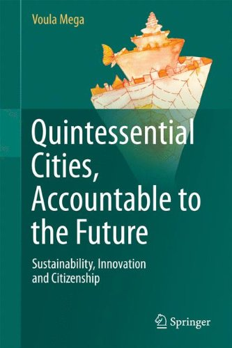 Quintessential Cities, Accountable To The Future: Sustainability, Innovation And Citizenship