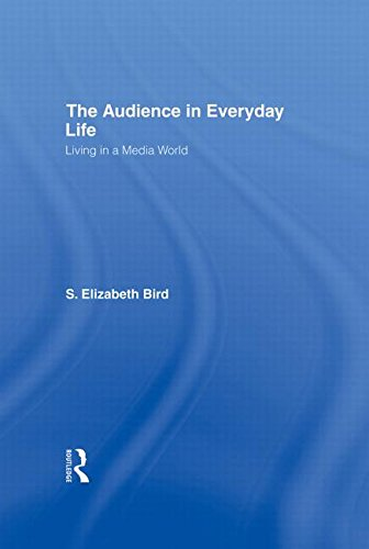 The Audience In Everyday Life: Living In A Media World