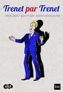 Trénet Par Trénet (Édition Anniversaire 1913-2013) [+ 1 CD Audio]
