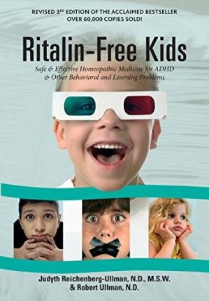 -ritalin-free-kids-safe-and-effective-homeopathic-medicine-for-adhd-and-other-behavioral-and-learnin
