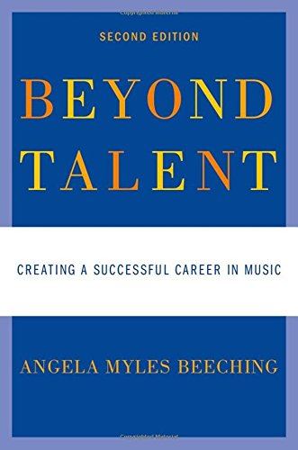 Beyond Talent: Creating a Successful Career in Music