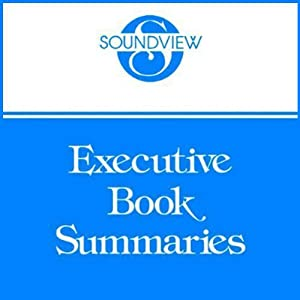 Soundview Executive Book Summaries, March 2012 | [Eric Chester, Subir Chowdhury, Mike Figliulo]