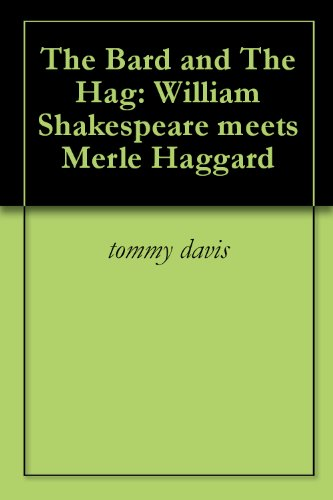 tommy davis - The Bard and The Hag: William Shakespeare meets Merle Haggard (English Edition)