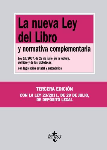 La nueva Ley del Libro: y normativa complementaria.Ley 10/2007, de 22 de junio, de la lectura, del libro y de las bibliotecas, con legislación estatal ... (Derecho - Biblioteca De Textos Legales)