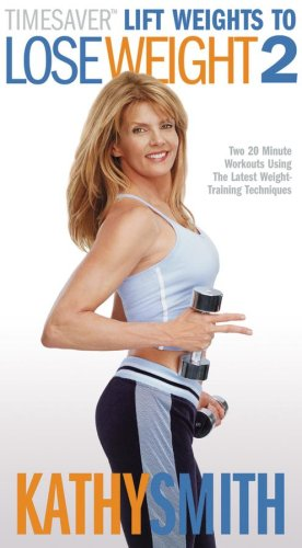 Kathy Smith TimeSaver - Lift Weights to Lose Weight, Vol. 2 [VHS]