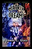 Matrix Dreams & Other Stories