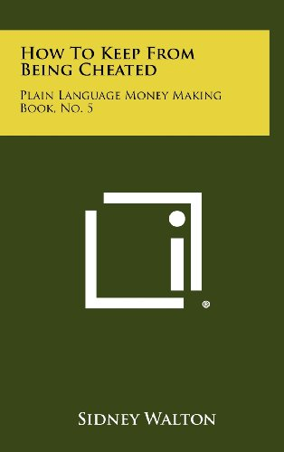 How to Keep from Being Cheated: Plain Language Money Making Book, No. 5