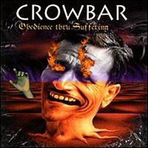 Obedience Thru Suffering by Crowbar