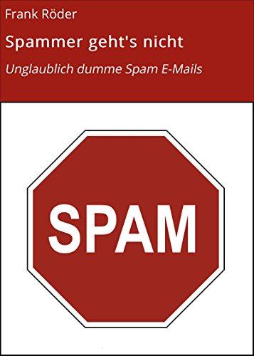 spammer-gehts-nicht-unglaublich-dumme-spam-e-mails