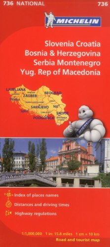 Michelin Slovenia Croatia Bosnia-Herzegovina Yugoslavia Former Yug. of Macedonia Map 736 (Maps/Country (Michelin))