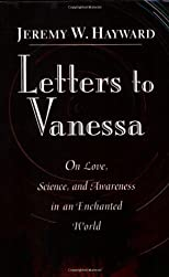 Letters to Vanessa: On Love, Science and Awareness in an Enchanted World
