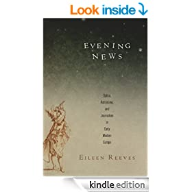 Evening News: Optics, Astronomy, and Journalism in Early Modern Europe (Material Texts)