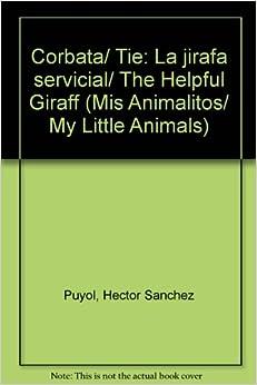 Corbata/ Tie: La jirafa servicial/ The Helpful Giraff (Mis