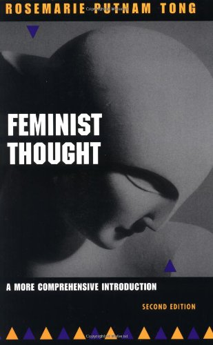 Feminist Thought: A More Comprehensive Introduction (Dimensions in Philosophy)