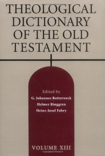 Theological Dictionary of the Old Testament, Vol. 13, by G. Johannes Botterweck, Helmer Ringgren, Heinz-Josef Fabry