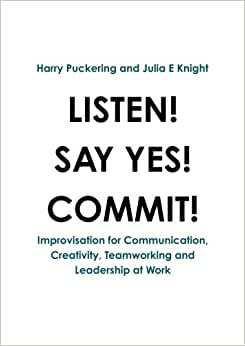 Listen! Say Yes! Commit!