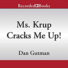 Ms. Krup Cracks Me Up!: My Weird School, Book 21 (       UNABRIDGED) by Dan Gutman Narrated by Jared Goldsmith