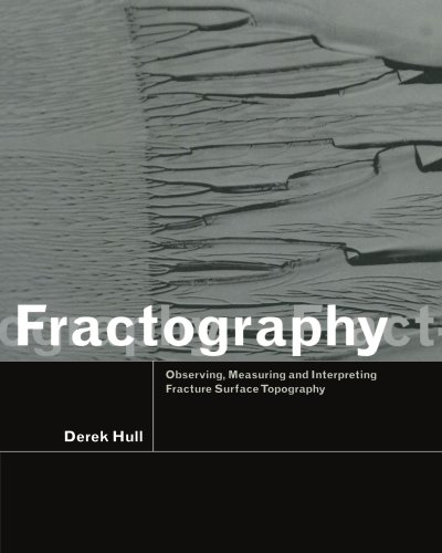 Fractography Paperback: Observing, Measuring and Interpreting Fracture Surface Topography