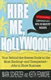 img - for Hire Me, Hollywood!: Your Behind-The-Scenes Guide to the Most Exciting - And Unexpected - Jobs in Show Business   [HIRE ME HOLLYWOOD] [Paperback] book / textbook / text book