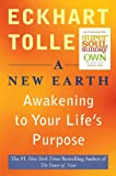 A New Earth (Oprah #61): Awakening to Your Life's Purpose (Oprah's Book Club)