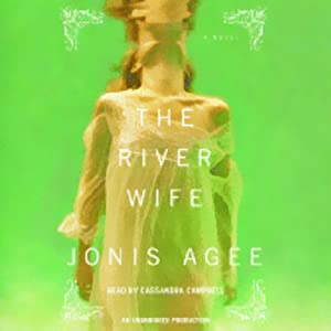 The River Wife | [Jonis Agee]