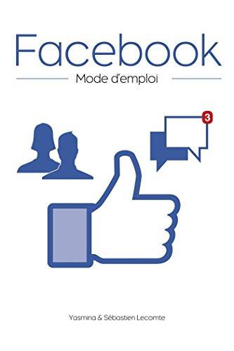 Facebook, mode d'emploi gratuit