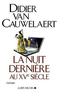 La nuit dernière au XVe siècle : roman