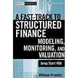 A Fast Track To Structured Finance Modeling, Monitoring and Valuation: Jump Start VBA (Wiley Finance) [Hardcover] [2009] 1 Ed. William Preinitz