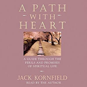 A Path with Heart: A Guide Through the Perils and Promises of Spiritual Life | [Jack Kornfield]