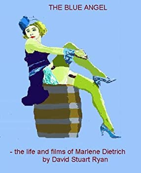 the blue angel - the life and films of marlene dietrich - david stuart ryan