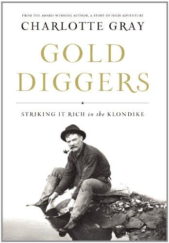 Gold Diggers: Striking It Rich in the Klondike