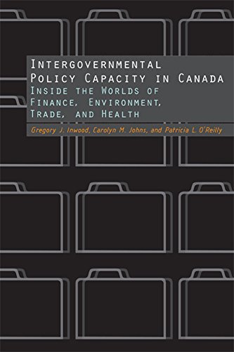 Intergovernmental Policy Capacity in Canada: Inside the Worlds of Finance, Environment, Trade, and Health