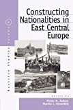 img - for Constructing Nationalities in East Central Europe [Paperback] [2005] Pieter M Judson, Marsha L Rozenblit book / textbook / text book