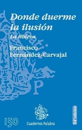 Donde duerme la ilusión (Cuadernos Palabra) (Spanish Edition