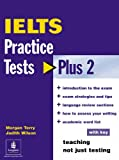 IELTS Practice Tests Plus 2 with Key (Practice Tests Plus)