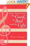 Ennio Morricone's The Good, the Bad and the Ugly: A Film Score Guide (Film Score Guides)