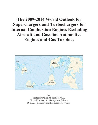 The 2009-2014 World Outlook for Superchargers and Turbochargers for Internal Combustion Engines Excluding Aircraft and Gasoline Automotive Engines and Gas Turbines