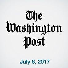 July 06, 2017 Magazine Audio Auteur(s) :  The Washington Post Narrateur(s) : Sam Scholl