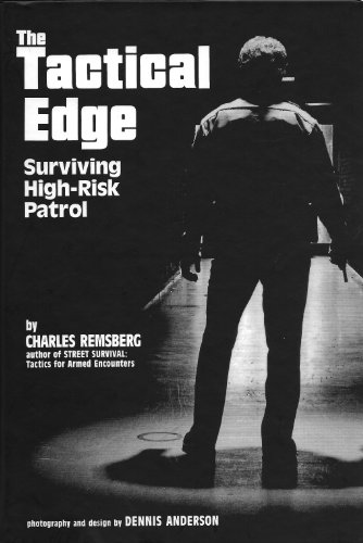 The Tactical Edge: Surviving High-Risk Patrol, Remsberg, Charles