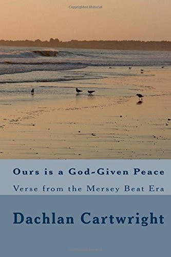Ours is a God-Given Peace: Verse from the Mersey Beat Era