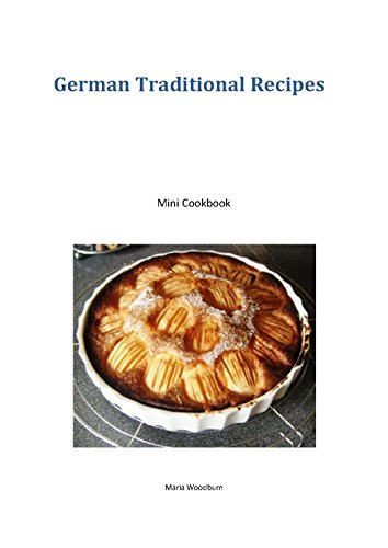 German Traditional Recipes: A Mini Cookbook by Maria Woodburn