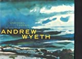 Unknown Terrain, the Landscapes of Andrew Wyeth. Catalog of an Exhibition at the Whitney Museum of American Art